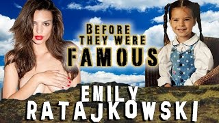 EMILY RATAJKOWSKI - Before They Were Famous