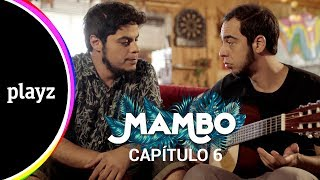 Mambo: Capítulo 6 (Final) - COMPLETO | Playz