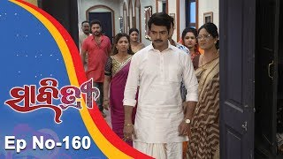 Savitri | Full Ep 160 | 10th Jan 2019 | Odia Serial - TarangTV
