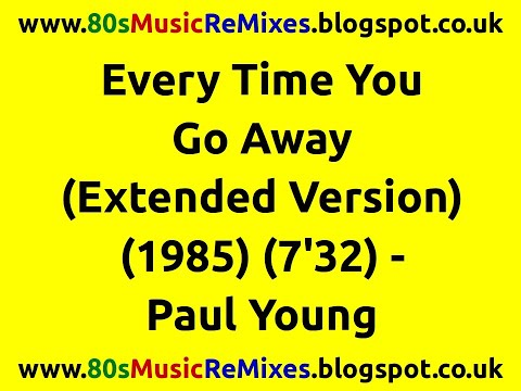 Every Time You Go Away (Extended Version) - Paul Young | 80s Pop Classics | 80s Love Song Ballads