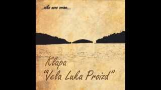 KLAPA VELA LUKA PROIZD - ZEMLJA DIDE MOG (OFFICIAL SINGLE)(, 2013-07-19T12:58:24.000Z)