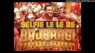 Selfie Le Le Re - KARAOKE | Bajrangi Bhaijaan *EXCLUSIVE*