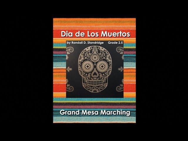 Grand Mesa Marching Band - Dia de Los Muertos- Standridge - Grade 2+