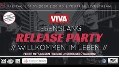 VIVA - // Willkommen im Leben // - Die LIVE Release Party
