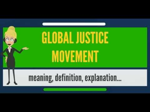What is GLOBAL JUSTICE MOVEMENT? What does GLOBAL JUSTICE MOVEMENT mean?