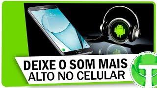 Deixe seu celular com SOM MUITO mais ALTO - Atualizado 2018
