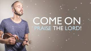 Joshua Aaron - Praise the Lord (Lyric Video) #PTL