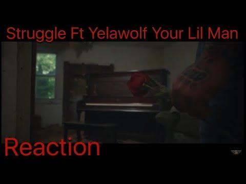 STRUGGLE - YOUR LITTLE MAN (Ft. YELAWOLF) REACTION