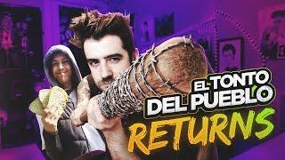 EL TONTO DEL PUEBLO RETURNS