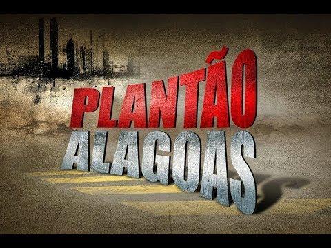 Plantão Alagoas (29/08/2017) - Parte 1