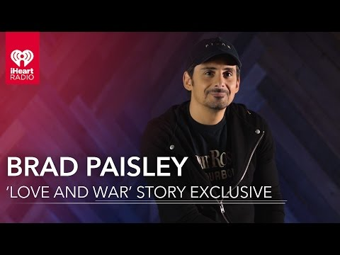 Brad Paisley Talks 'Love and War' Story   Exclusive Interview