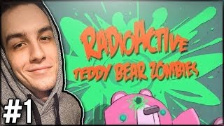 PLUSZOWE ZOMBIE?! - Radioactive Teddy Bear Zombies #1
