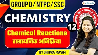 7:00 AM - RRB GROUP D/NTPC/SSC   NTPC   Chemistry by Shipra Ma'am   Chemical Reactions