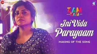 Ini Vida Parayaam Making | Zam Zam | Manjima Mohan | Sunny Wayne | Neelkanta | Amit Trivedi