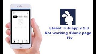 tutuapp ios v 2.0 page not loading- blank page error Fix