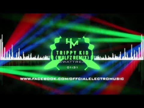 Swattrex - Trippy Kid (WULFZ Remix)