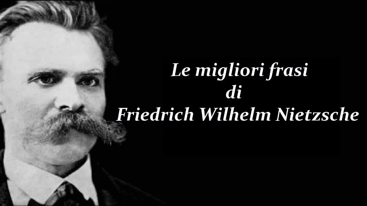 Frasi Celebri Di Friedrich Wilhelm Nietzsche Youtube