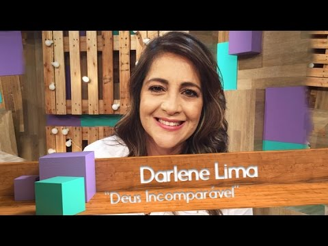 Darlene Lima - Deus Incomparável