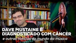 Dave Mustaine é diagnosticado com câncer  | Notícias | Alta Fidelidade