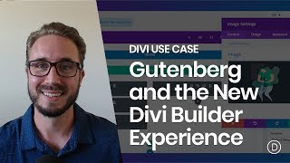 Gutenberg and the New Divi Builder Experience