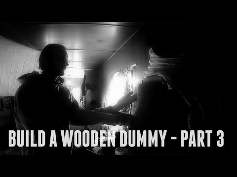 DIY Mook Jong Wooden Dummy - Mobile Freestanding Gravity Design, Part Three