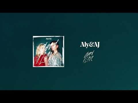 Aly & AJ - Good Love (Official Audio)