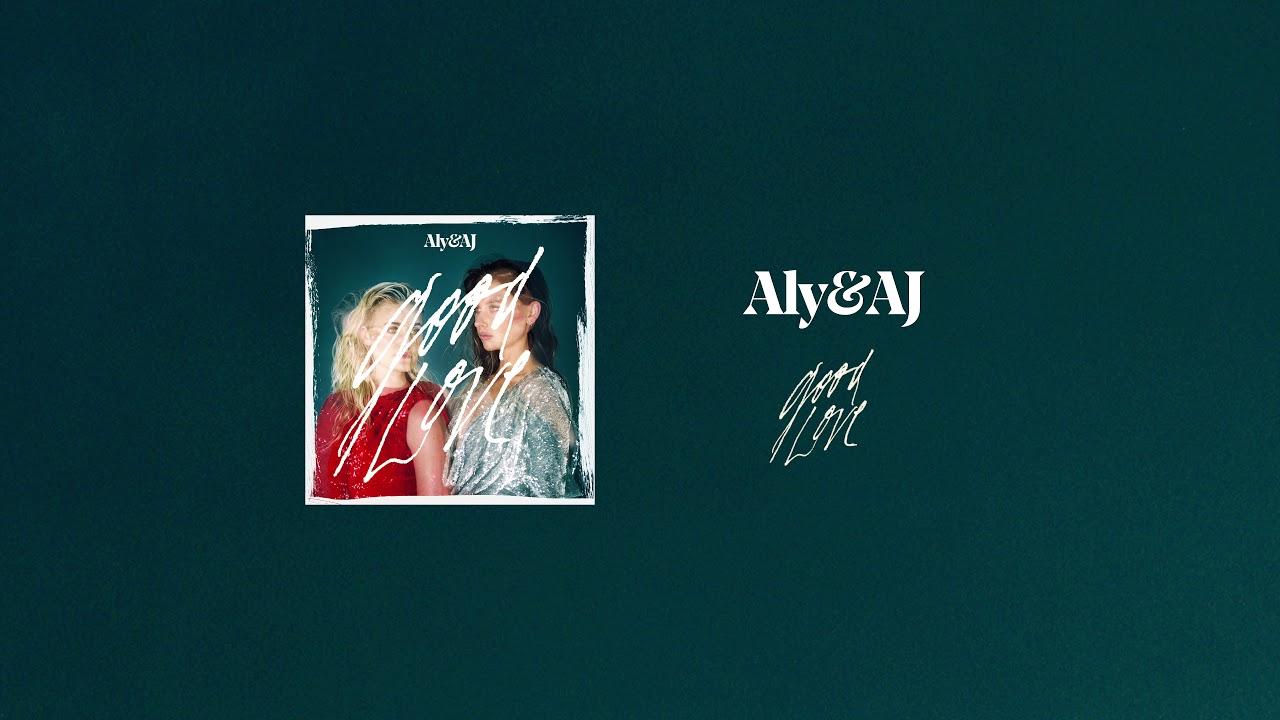 aly-aj-good-love-official-audio-aly-aj