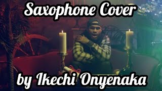 Dave East It Was Written Saxophone Cover By Ikechi Onyenaka
