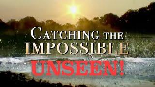 Catching The Impossible Unseen!
