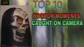 TOP 10 Horror!!,scariest Moment CAUGHT ON CAMERA || by Secret Technic