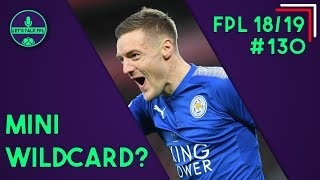 FPL GAMEWEEK 9 | TIME FOR A MINI WILDCARD? | Fantasy Premier League 2018/19 | Let's Talk FPL #130
