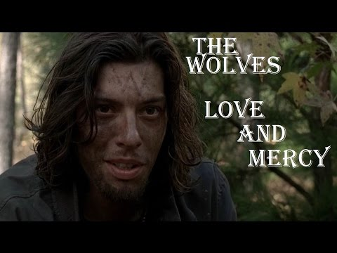 (TWD) The Wolves    Love & Mercy