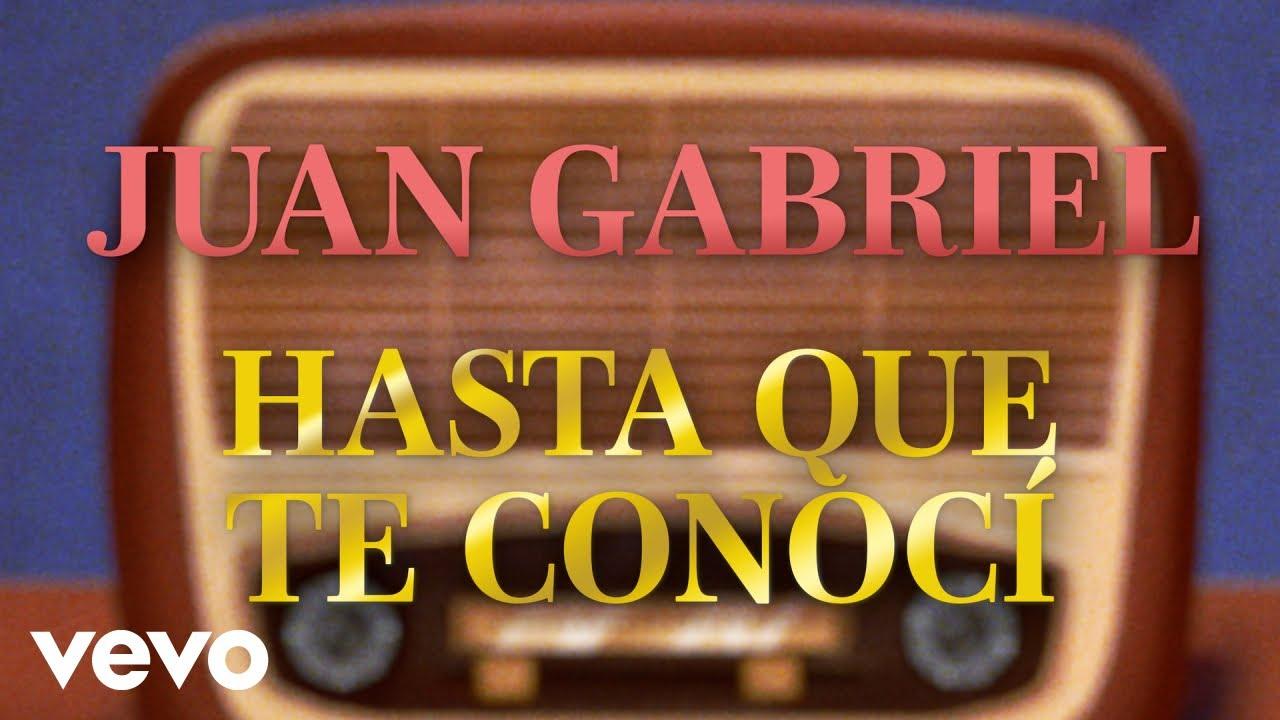 Juan Gabriel - Hasta Que Te Conocí (Letra/Lyrics)