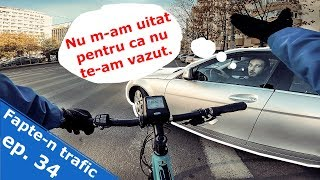 Fapte-n trafic ep. 34