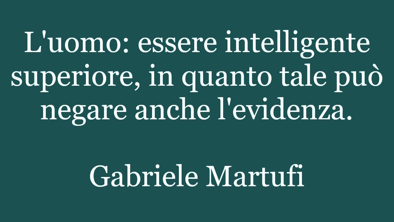 Favorito Aforismi di Gabriele Martufi, Citazioni, Frasi, Massime, Pensieri  PA47