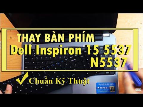 Hướng dẫn thay bàn phím laptop Dell inspiron 15 5537, N5537
