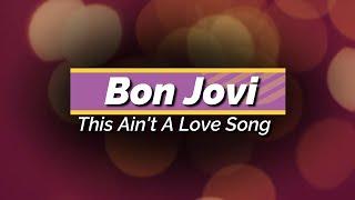 Download lagu Bon Jovi - This Ain't A Love Song KARAOKE NO VOCAL
