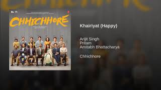Khairiyat Full Song - Arijit Singh (Happy Version) | Chhichhore Songs | Khairiyat Pucho | Audio 2019