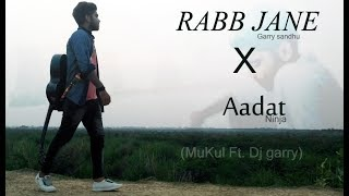 Rabb jane-Garry sandhu cover Mashup || New punjabi song 2017 -Mukul Ft dj garry