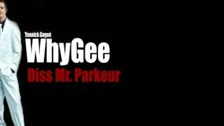 WhyGee - Diss Mr. Parkeur