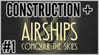 Bombs Away! = Construction + Airships: Conquer The Sky [Early Access] #1