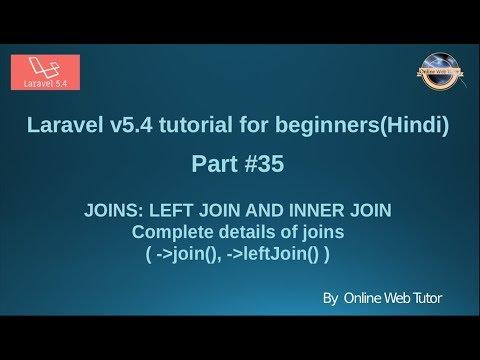 Laravel v5 4 Tutorial for beginners in hindi (Part#35) JOINS: INNER AND  LEFT Join