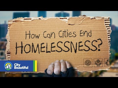 How Can Cities End Homelessness?