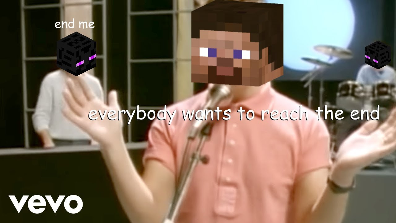"""♪""""Everybody Wants To Reach The End""""- Minecraft Parody of Everybody Wants To Rule The World♪"""