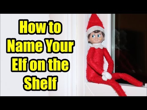 How To Name Your Elf On The Shelf