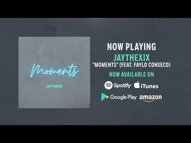 JAYTHEXIX-Moments (official Audio)
