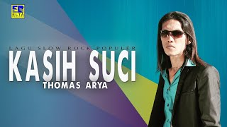 Thomas Arya - Kasih Suci [Lagu Slow Rock Thomas Arya] Official Music Video