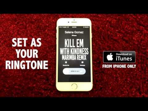 Selena Gomez Kill em with Kindness Marimba Remix Ringtone.