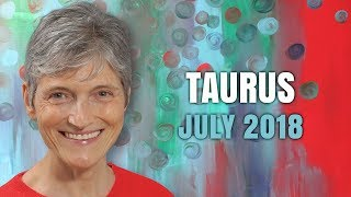 TAURUS JULY 2018 Horoscope Forecast - Wonderful Surprises!