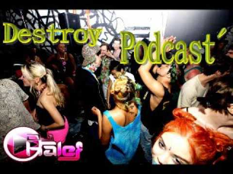 Destroy Podcast  2k15   Dj Kalef